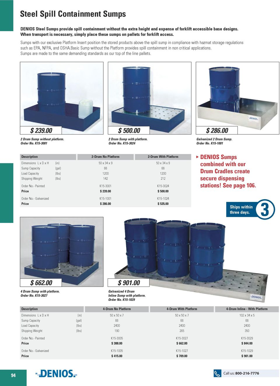 Sumps with our exclusive Platform Insert position the stored products above the spill sump in compliance with hazmat storage regulations such as EPA, NFPA, and OSHA.