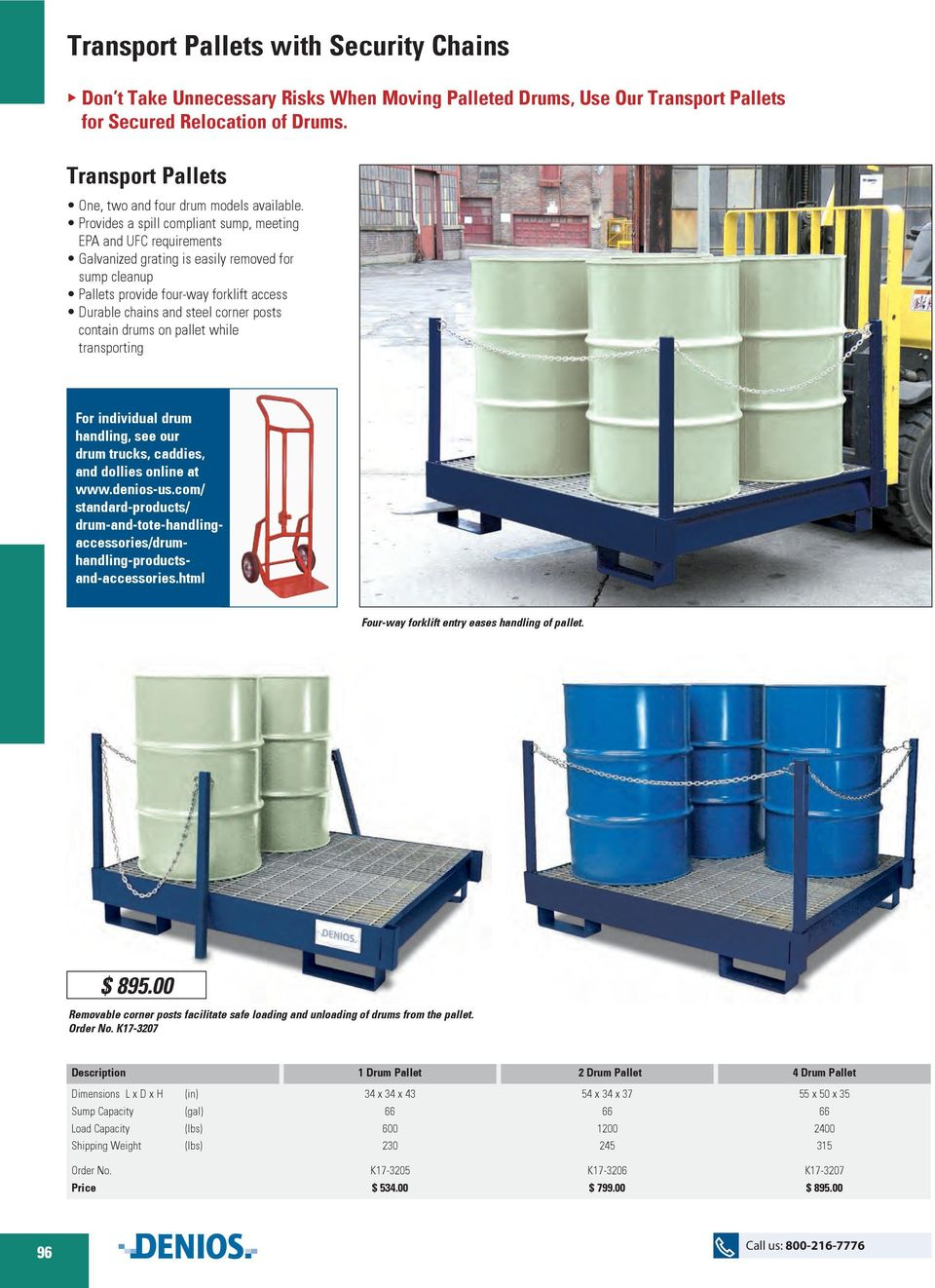 Provides a spill compliant sump, meeting EPA and UFC requirements Galvanized grating is easily removed for sump cleanup Pallets provide four-way forklift access Durable chains and steel corner posts