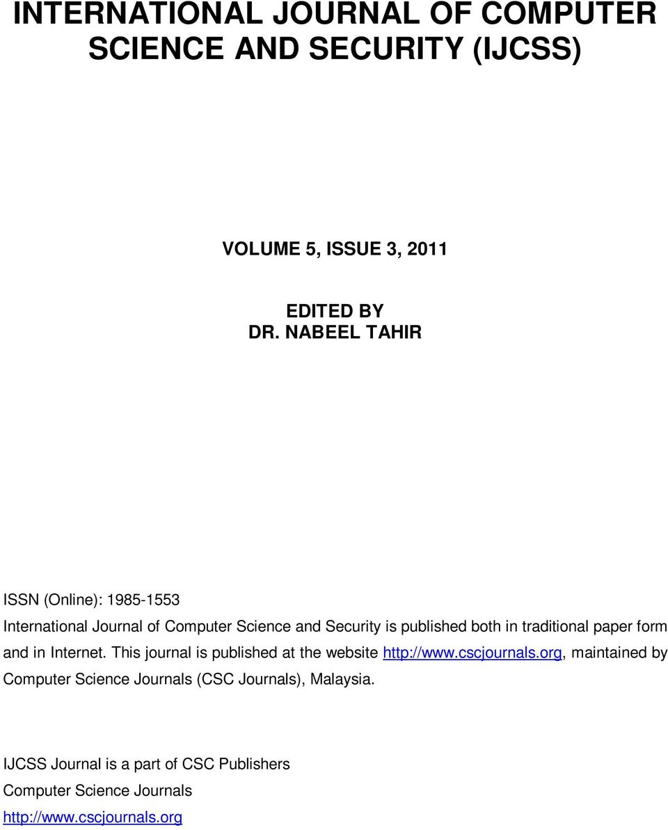 traditional paper form and in Internet. This journal is published at the website http://www.cscjournals.