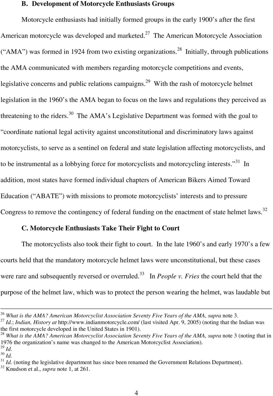 28 Initially, through publications the AMA communicated with members regarding motorcycle competitions and events, legislative concerns and public relations campaigns.
