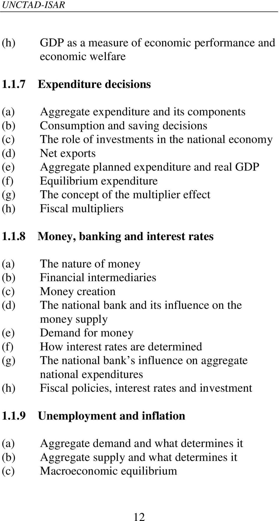 expenditure and real GDP Equilibrium expenditure The concept of the multiplier effect Fiscal multipliers 1.