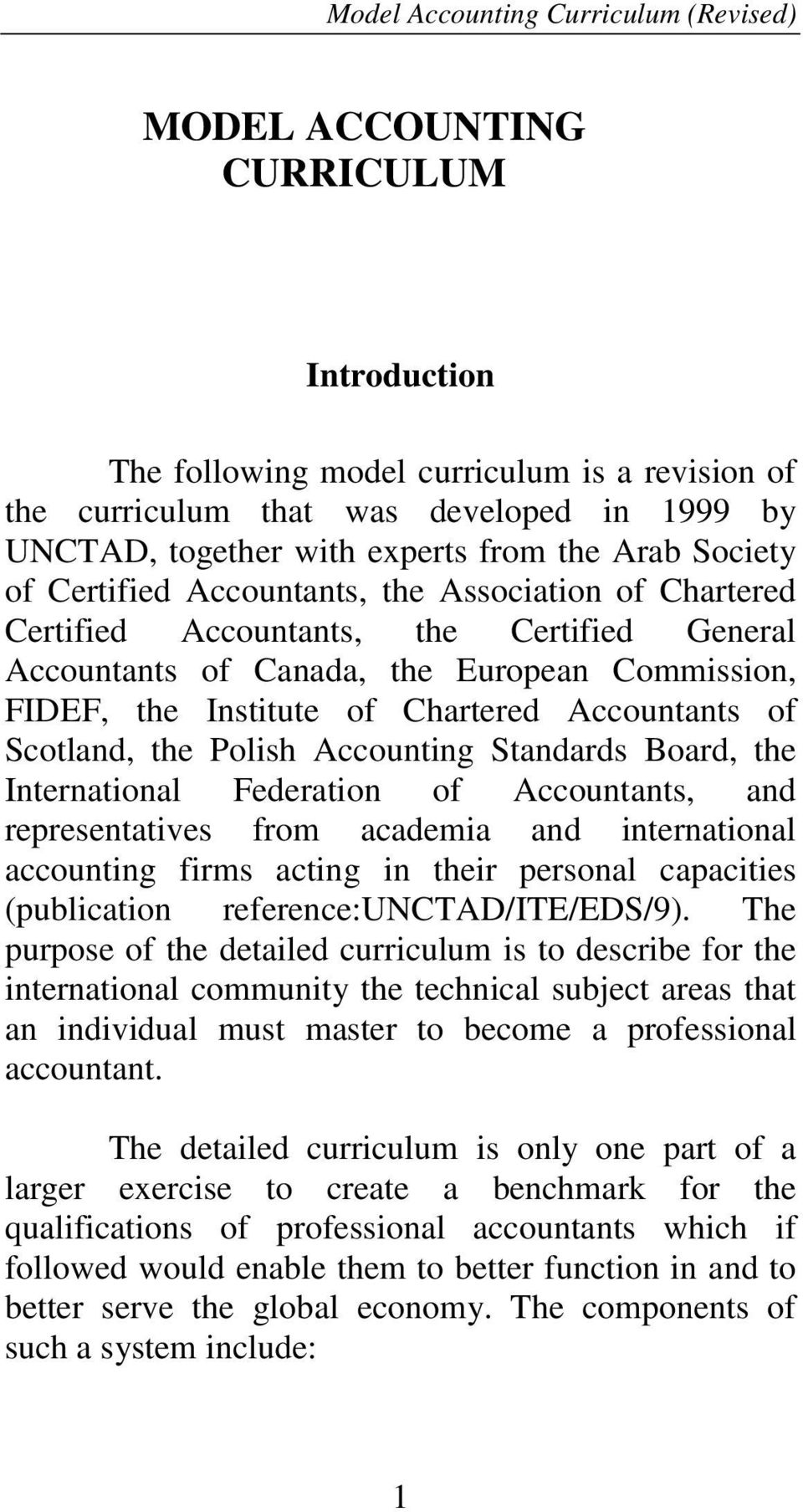 of Chartered Accountants of Scotland, the Polish Accounting Standards Board, the International Federation of Accountants, and representatives from academia and international accounting firms acting
