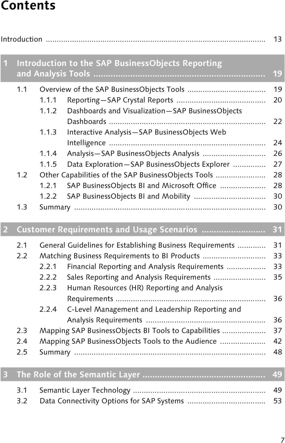 .. 27 1.2 Other Capabilities of the SAP BusinessObjects Tools... 28 1.2.1 SAP BusinessObjects BI and Microsoft Office... 28 1.2.2 SAP BusinessObjects BI and Mobility... 30 1.3 Summary.