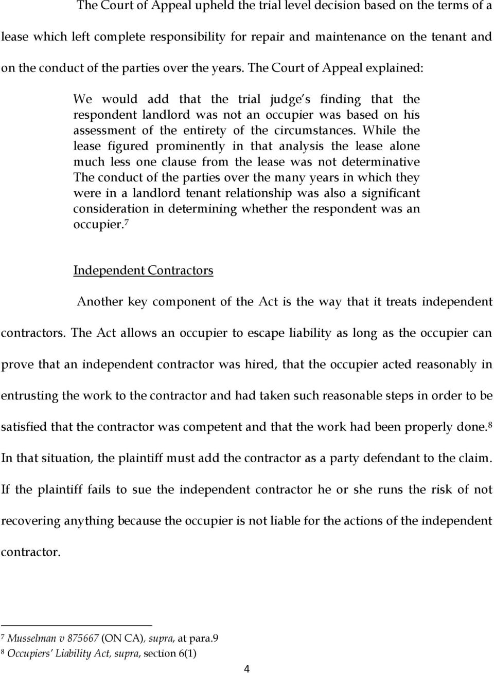 While the lease figured prominently in that analysis the lease alone much less one clause from the lease was not determinative The conduct of the parties over the many years in which they were in a