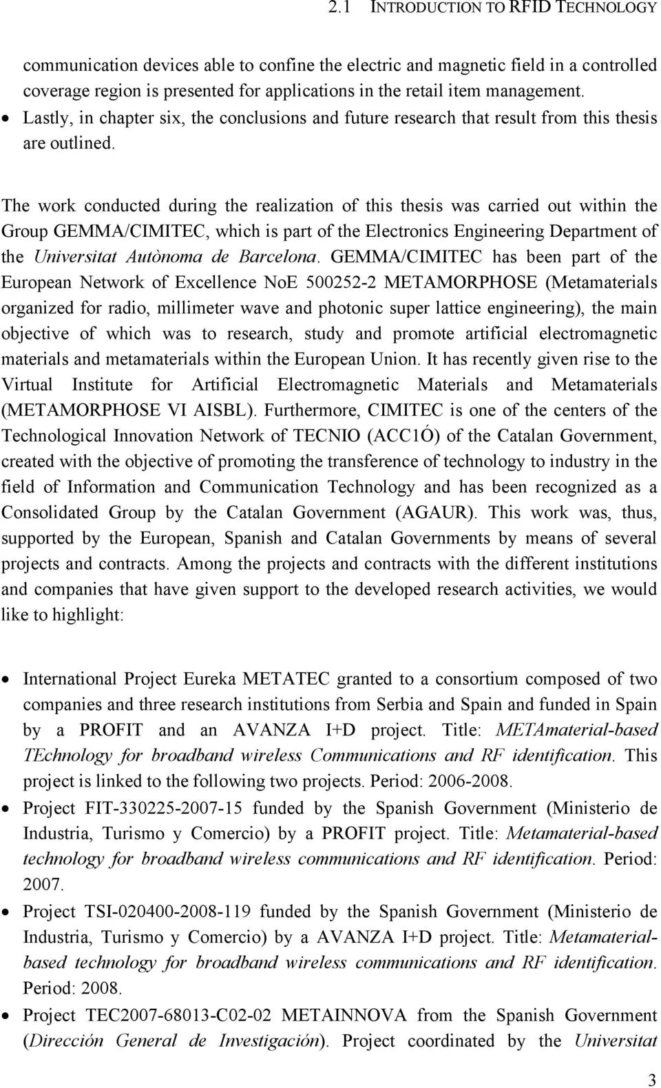 The work conducted during the realization of this thesis was carried out within the Group GEMMA/CIMITEC, which is part of the Electronics Engineering Department of the Universitat Autònoma de