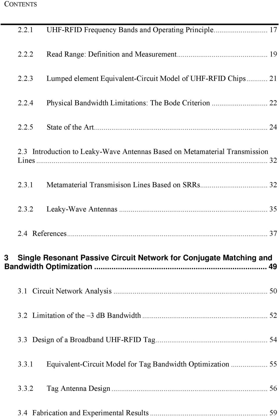 .. 35 2.4 References... 37 3 Single Resonant Passive Circuit Network for Conjugate Matching and Bandwidth Optimization... 49 3.1 Circuit Network Analysis... 50 3.2 Limitation of the 3 db Bandwidth.