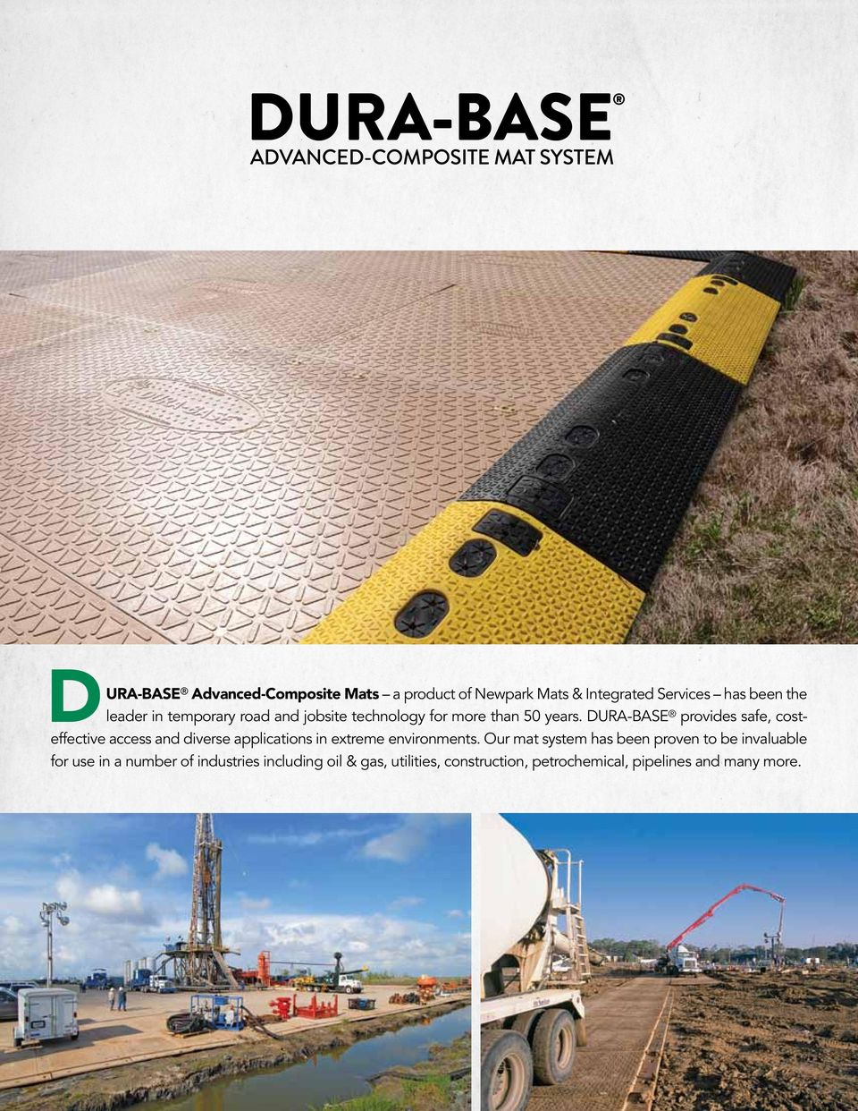 DURA-BASE provides safe, costeffective access and diverse applications in extreme environments.