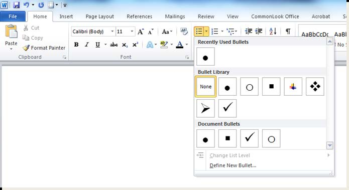 Figure 8. Home tab, Bullets tool 1) Click on the Bullet tool s drop-down arrow. 2) Select a style from the Bullet Library. 3) Type the wording of the first bulleted item.