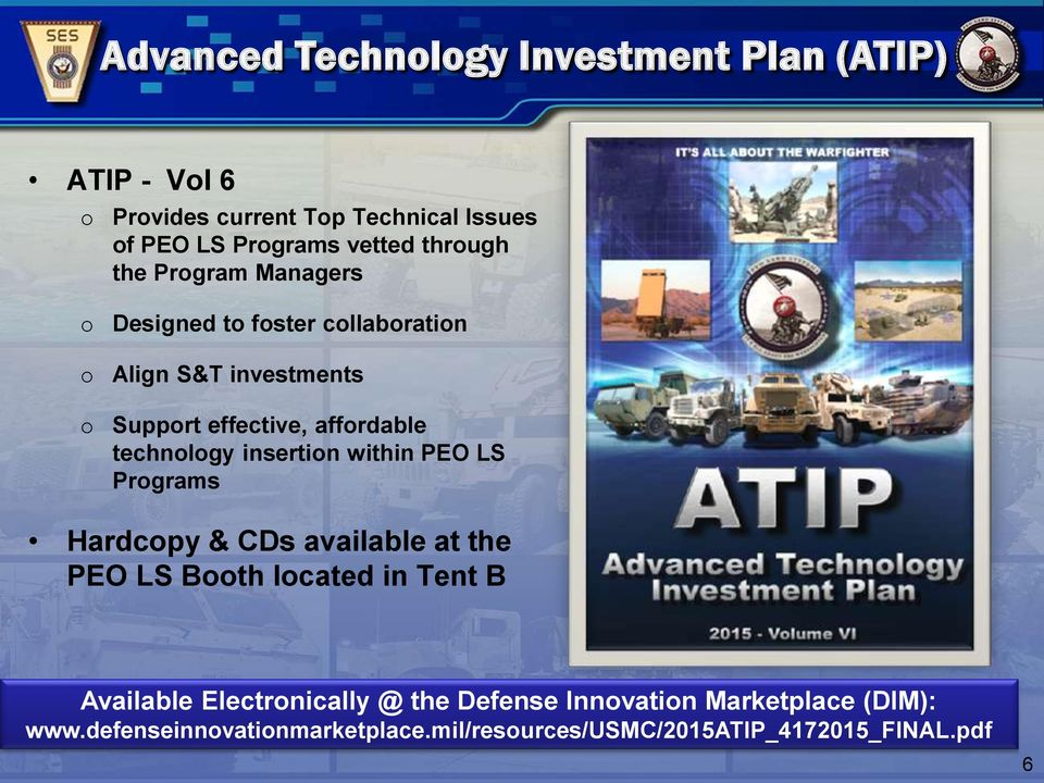 technology insertion within PEO LS Programs Hardcopy & CDs available at the PEO LS Booth located in Tent B Available