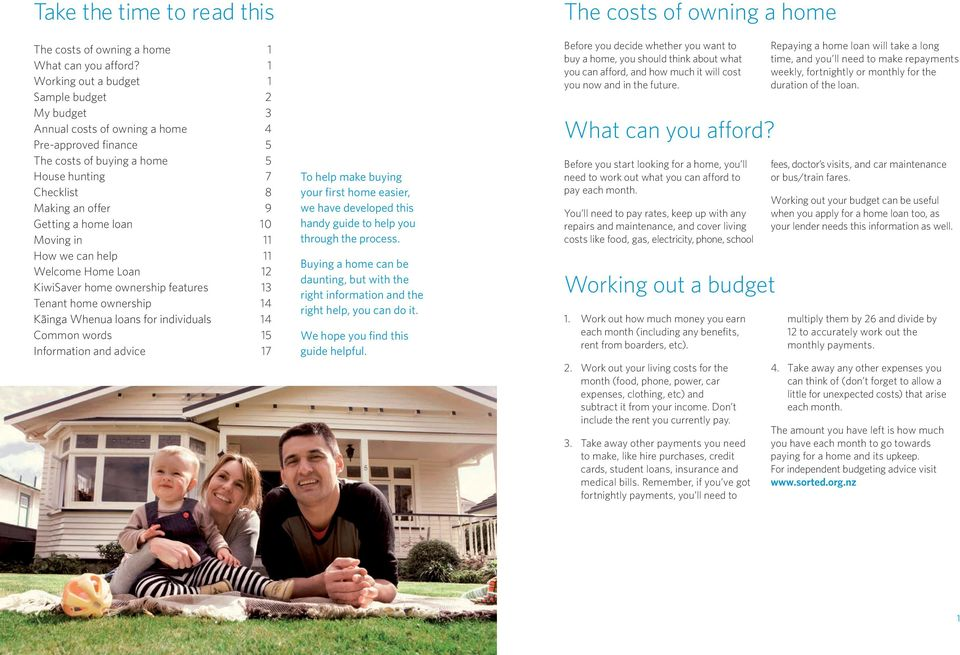 loan 10 Moving in 11 How we can help 11 Welcome Home Loan 12 KiwiSaver home ownership features 13 Tenant home ownership 14 KŠinga Whenua loans for individuals 14 Common words 15 Information and