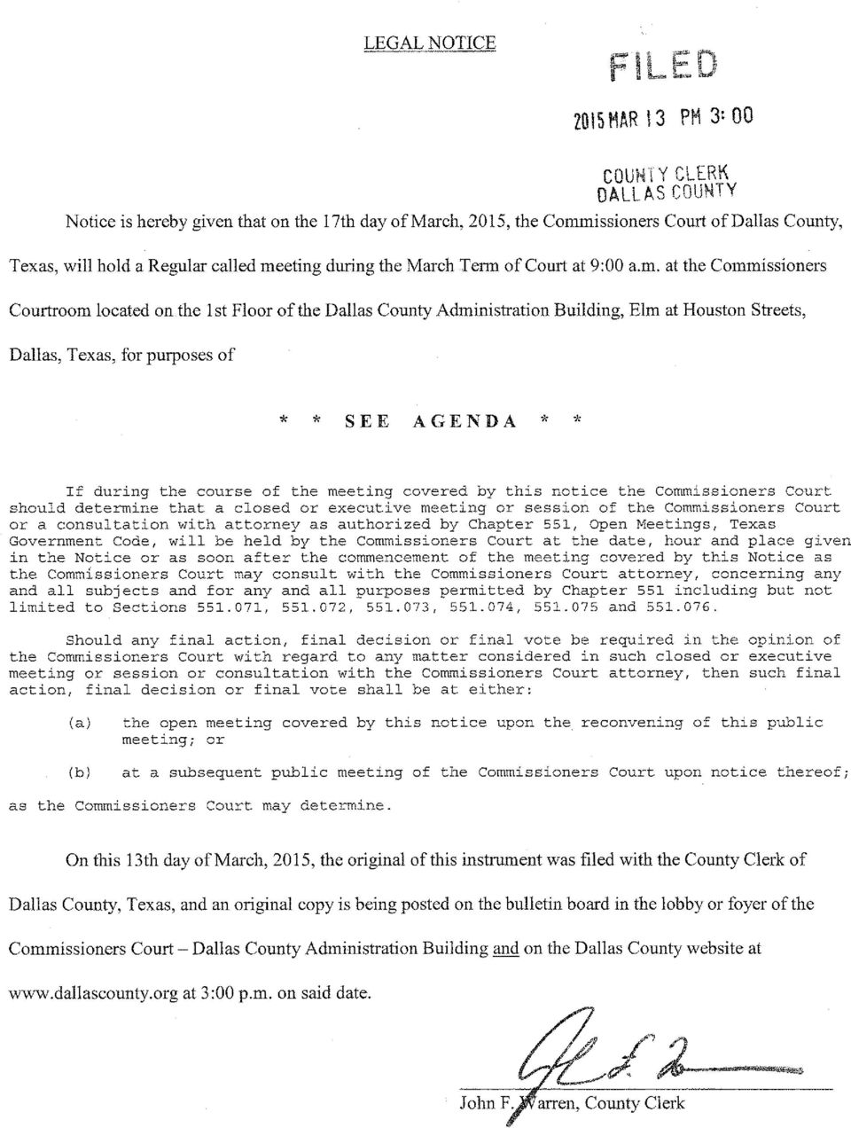 purposes of * * SEE AGENDA * * If during the course of the meeting covered by this notice the Commissioners Court should determine that a closed or executive meeting or session of the Commissioners