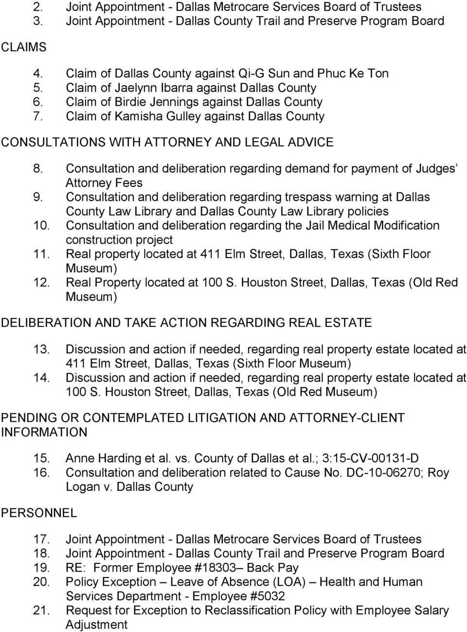 Claim of Kamisha Gulley against Dallas County CONSULTATIONS WITH ATTORNEY AND LEGAL ADVICE 8. Consultation and deliberation regarding demand for payment of Judges Attorney Fees 9.