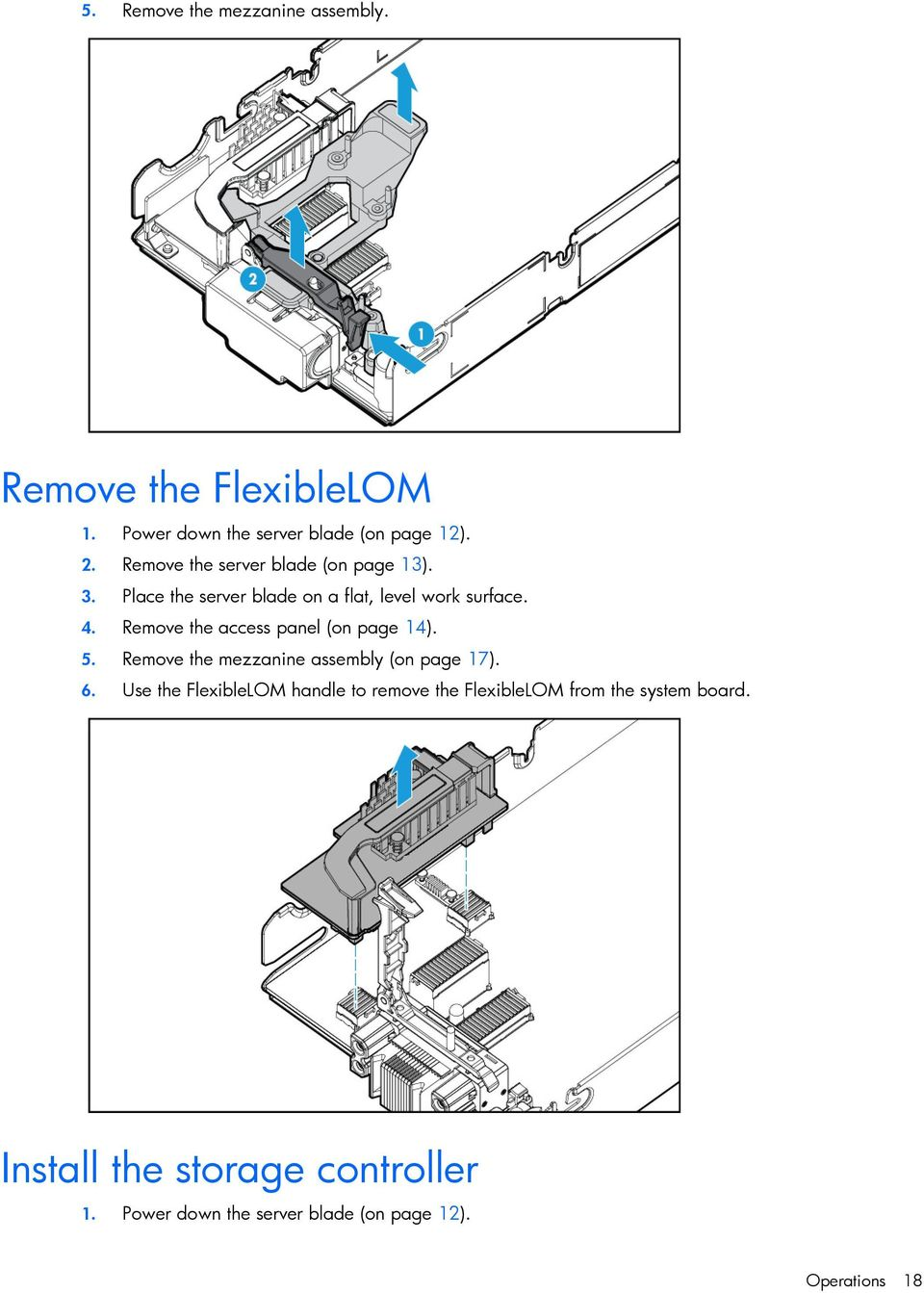 Remove the access panel (on page 14). 5. Remove the mezzanine assembly (on page 17). 6.