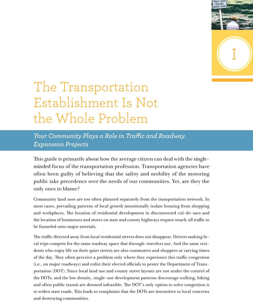 Transportation agencies have often been guilty of believing that the safety and mobility of the motoring public take precedence over the needs of our communities. Yet, are they the only ones to blame?