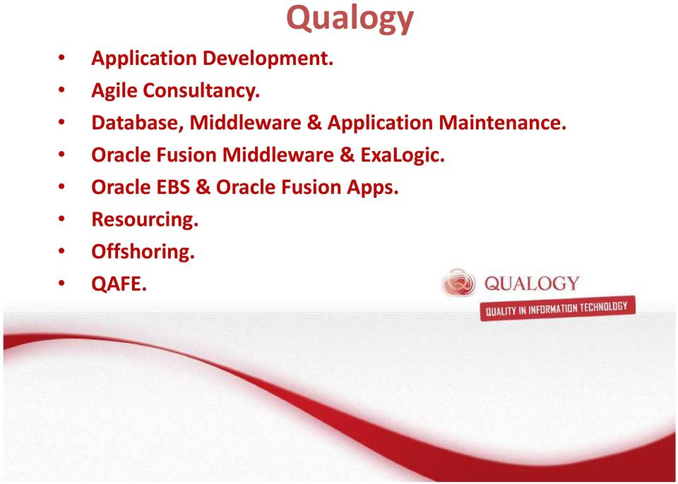 Database, Middleware & Application Maintenance.
