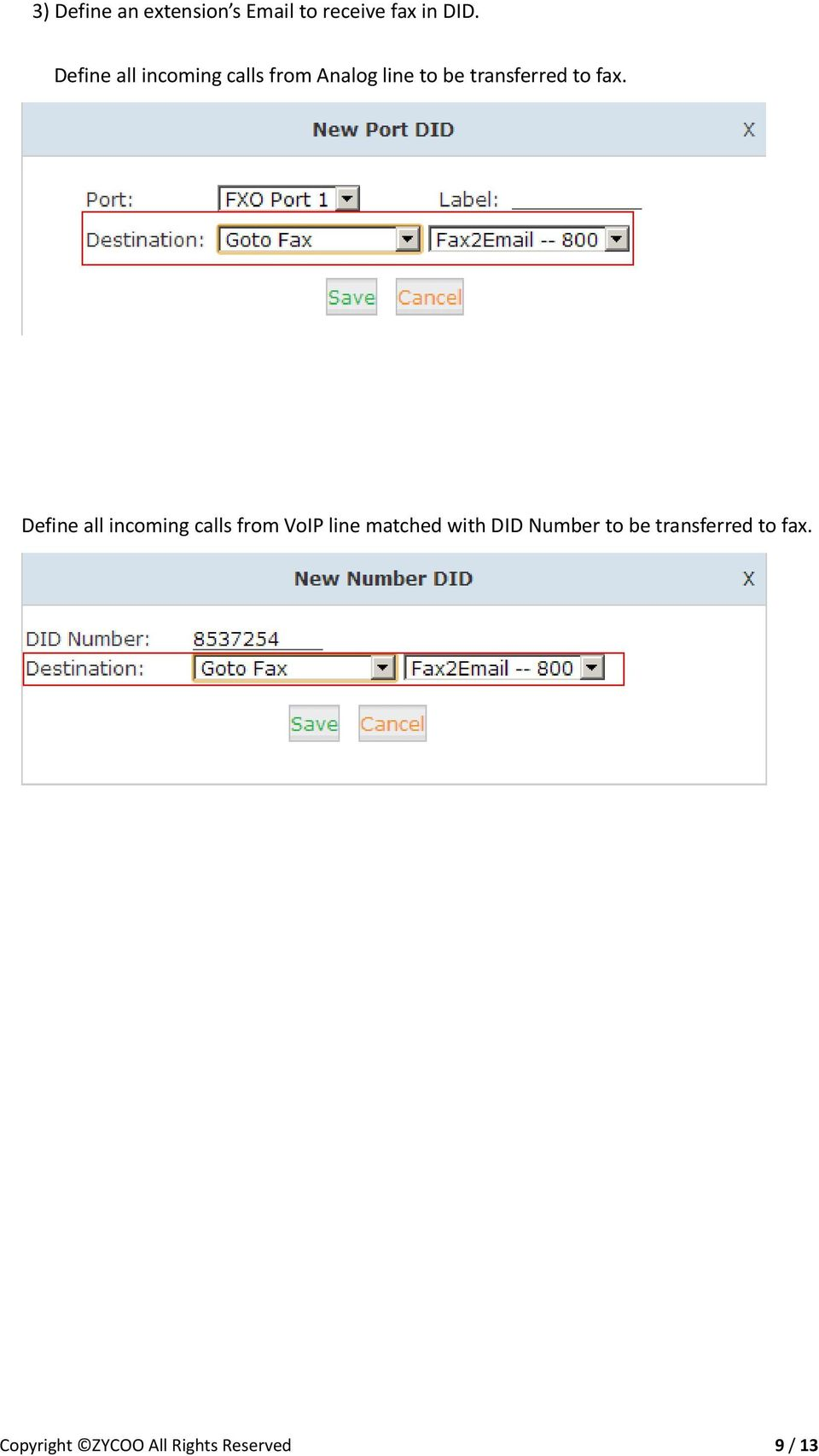 fax. Define all incoming calls from VoIP line matched with DID