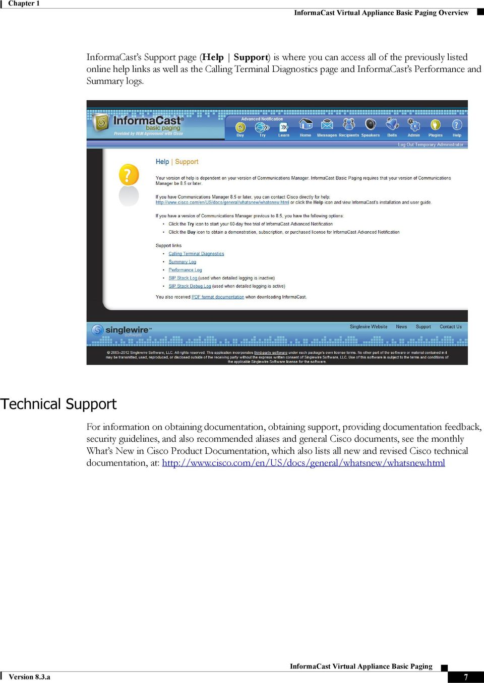Technical Support For information on obtaining documentation, obtaining support, providing documentation feedback, security guidelines, and also