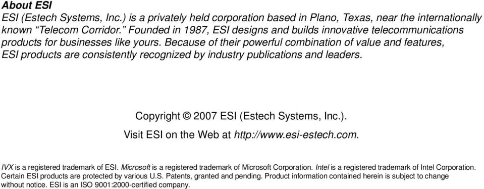 Because of their powerful combination of value and features, ESI products are consistently recognized by industry publications and leaders. Copyright 2007 ESI (Estech Systems, Inc.).