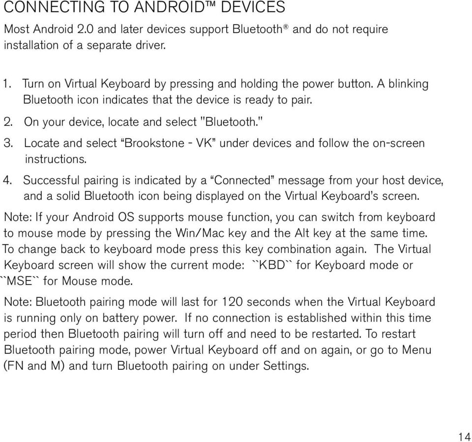 locate and select Brookstone - VK under devices and follow the on-screen instructions. 4.