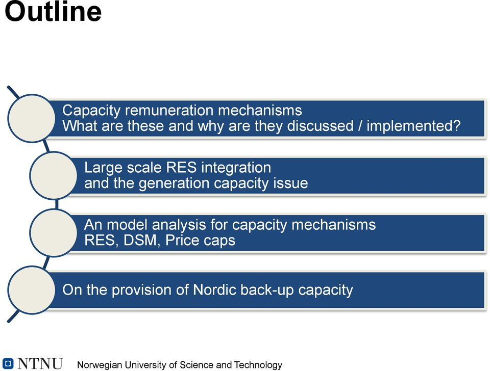 Large scale RES integration and the generation capacity issue An