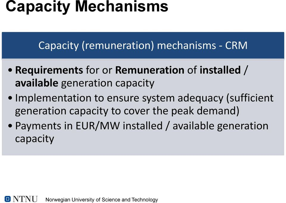 Implementation to ensure system adequacy (sufficient generation capacity