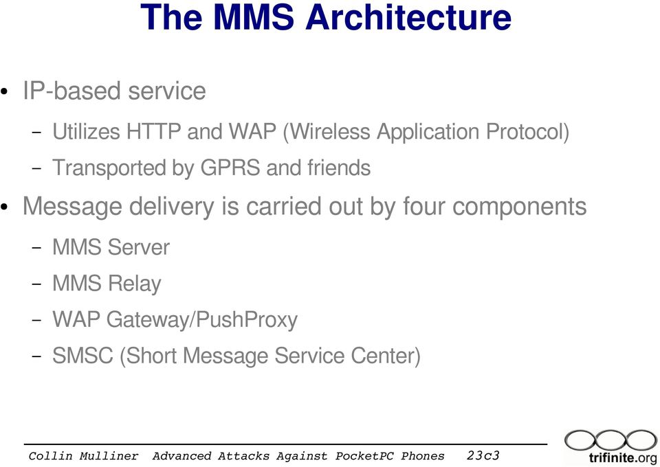 Message delivery is carried out by four components MMS Server