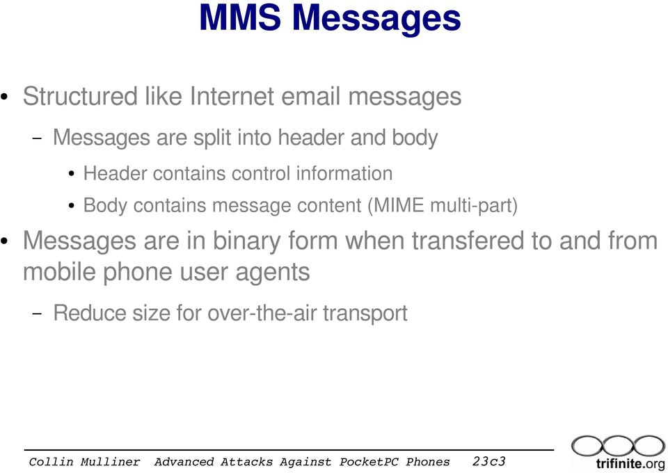 message content (MIME multi part) Messages are in binary form when