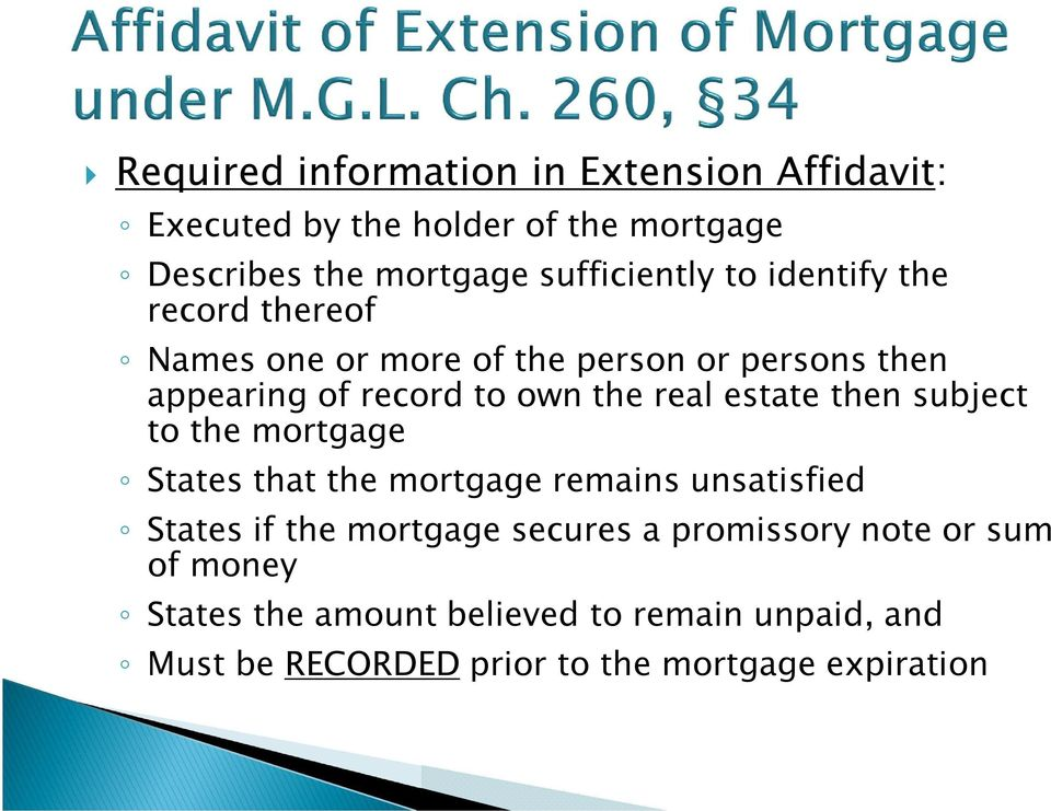 estate then subject to the mortgage States that the mortgage remains unsatisfied States if the mortgage secures a