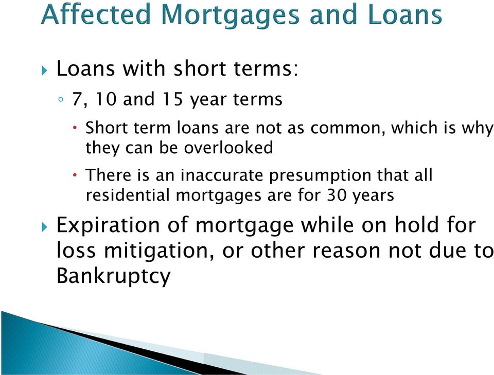 presumption that all residential mortgages are for 30 years Expiration of