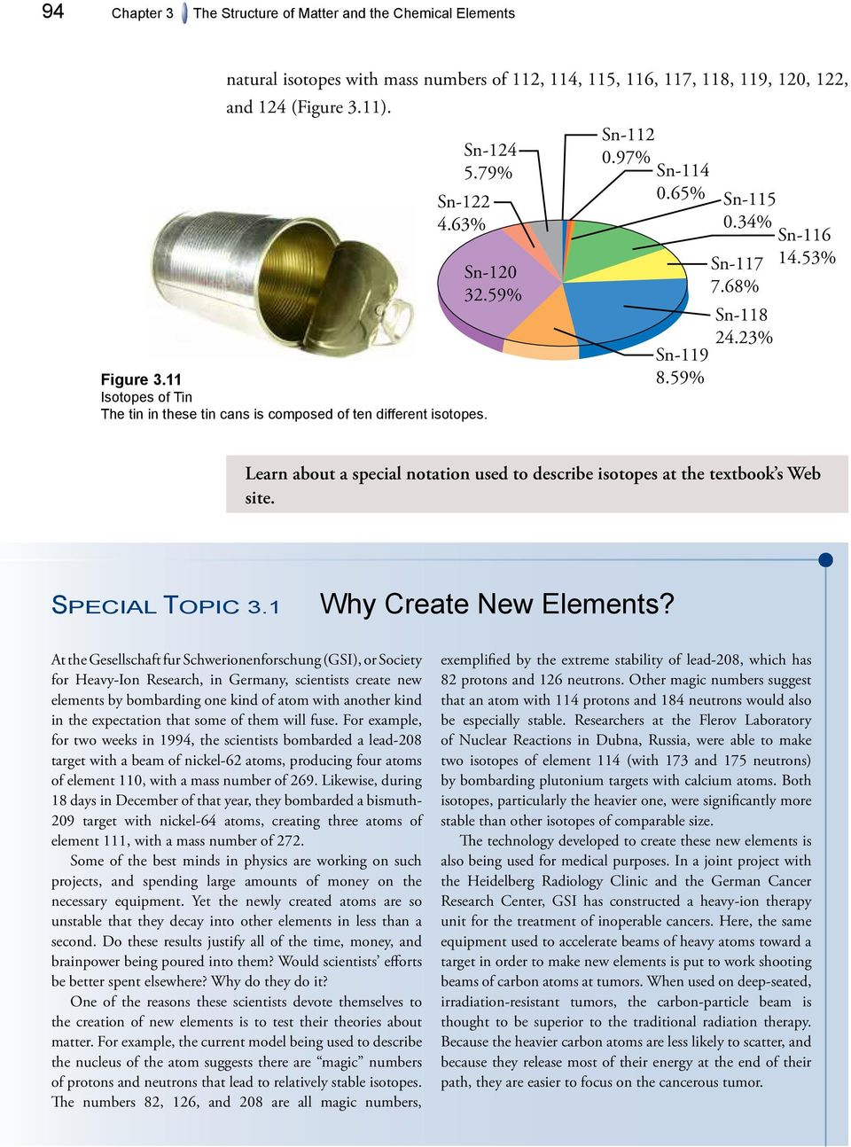 53% Learn about a special notation used to describe isotopes at the textbook s Web site. SPECIAL TOPIC 3.1 Why Create New Elements?