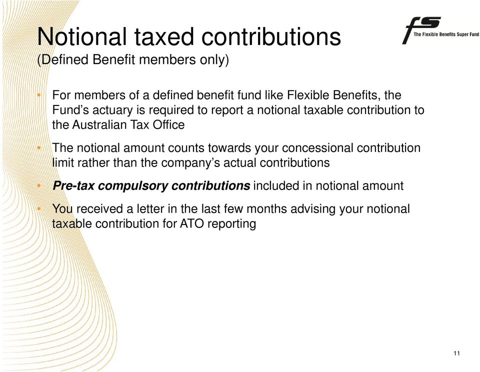 towards your concessional contribution limit rather than the company s actual contributions Pre-tax compulsory contributions