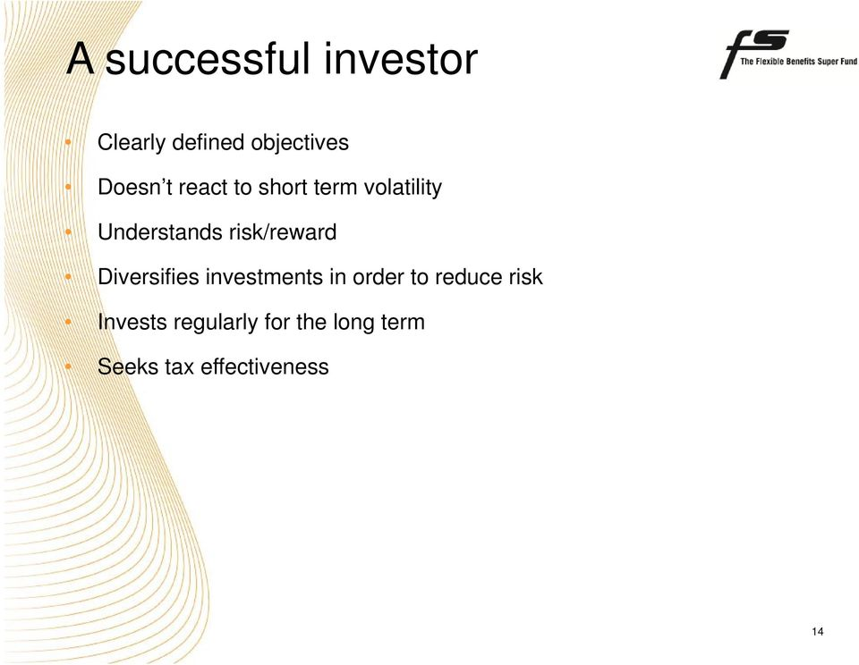 risk/reward Diversifies investments in order to reduce