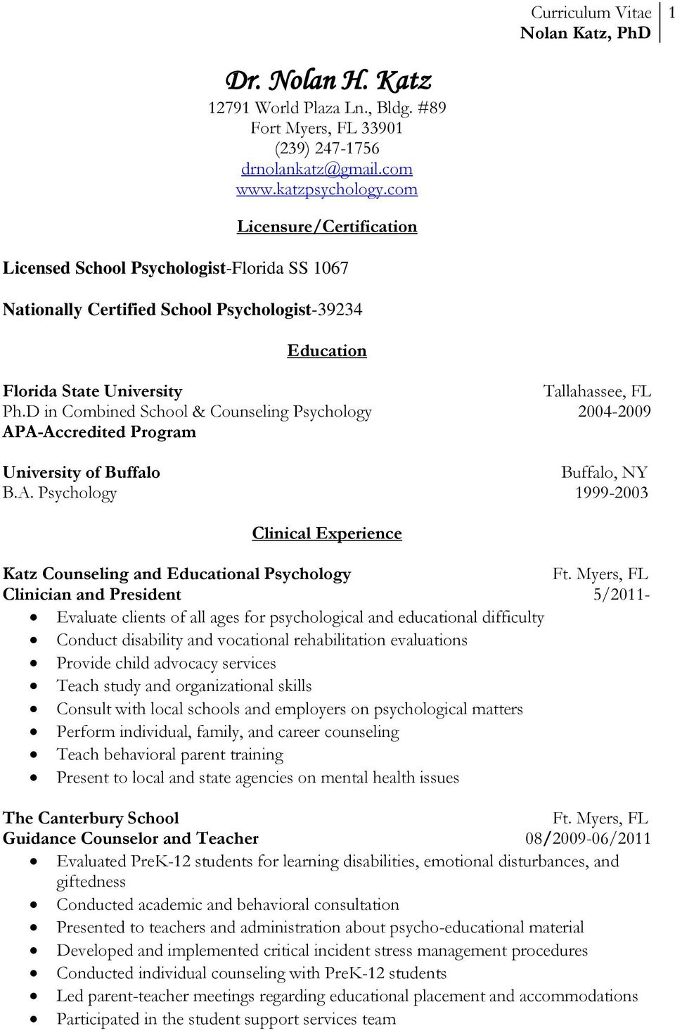 D in Combined School & Counseling Psychology 2004-2009 APA-Accredited Program University of Buffalo Buffalo, NY B.A. Psychology 1999-2003 Clinical Experience Katz Counseling and Educational Psychology Ft.