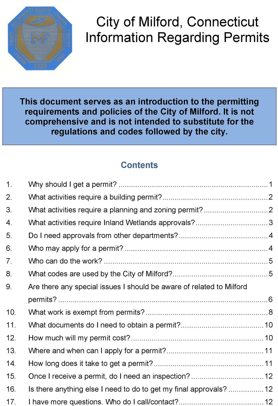 ... 2 3. What activities require a planning and zoning permit?... 2 4. What activities require Inland Wetlands approvals?... 3 5. Do I need approvals from other departments?... 4 6.