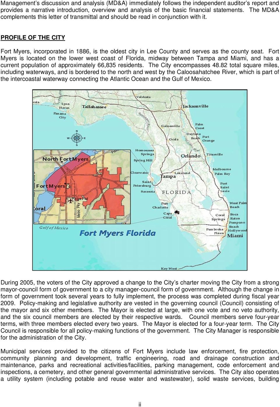 PROFILE OF THE CITY Fort Myers, incorporated in 1886, is the oldest city in Lee County and serves as the county seat.