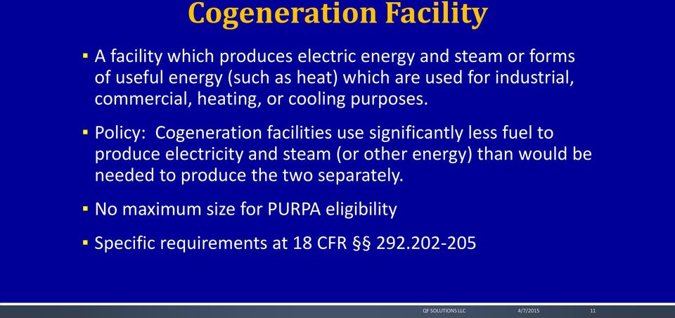 Policy: Cogeneration facilities use significantly less fuel to produce electricity and steam (or other