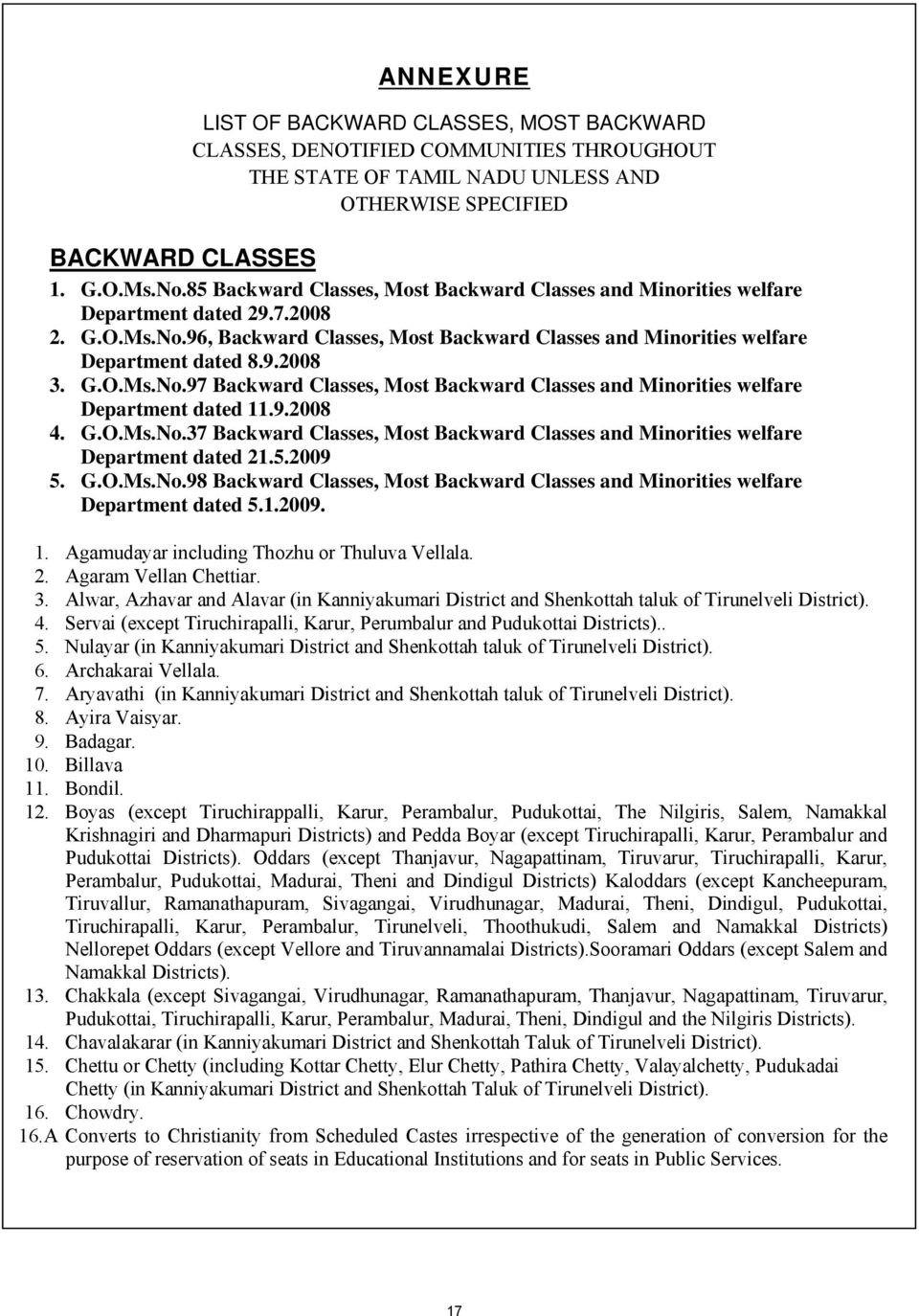 G.O.Ms.No.97 Backward Classes, Most Backward Classes and Minorities welfare Department dated 11.9.2008 4. G.O.Ms.No.37 Backward Classes, Most Backward Classes and Minorities welfare Department dated 21.