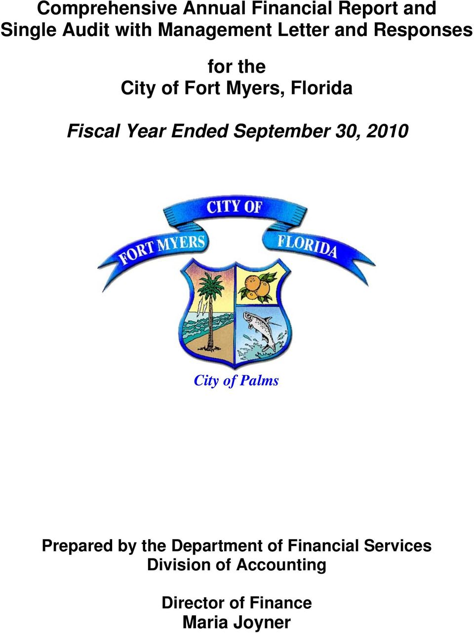 Ended September 30, 2010 City of Palms Prepared by the Department of