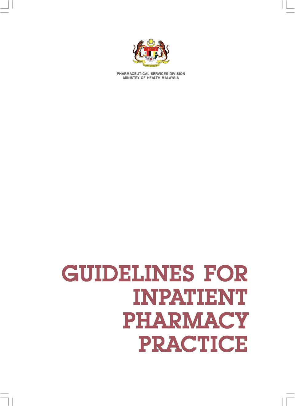 Guidelines for Inpatient Pharmacy Practice :