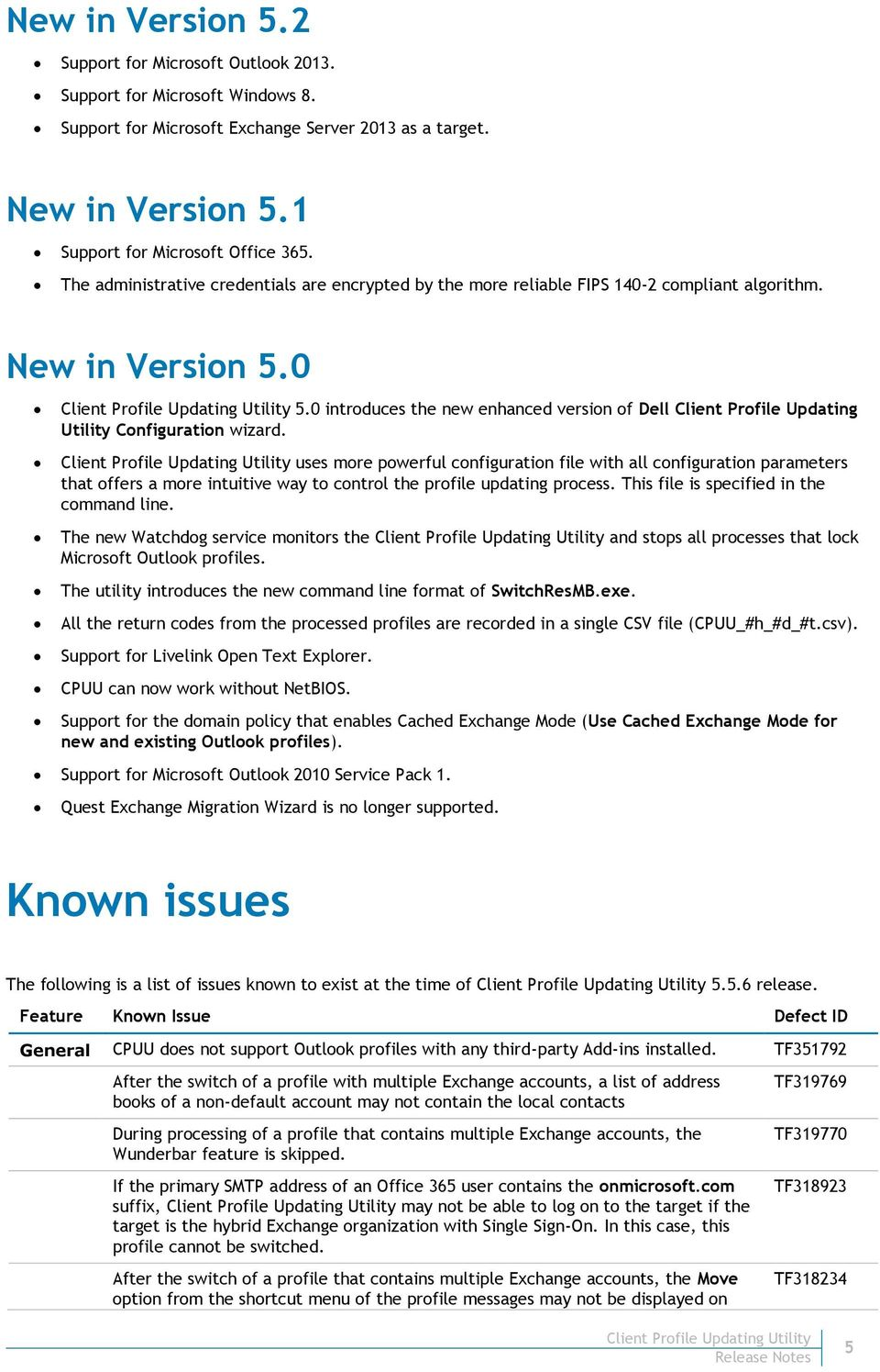 0 introduces the new enhanced version of Dell Client Profile Updating Utility Configuration wizard.
