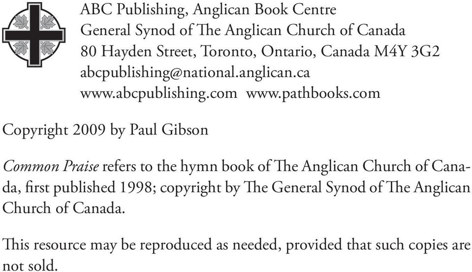 com Copyright 2009 by Paul Gibson Common Praise refers to the hymn book of The Anglican Church of Canada, first published
