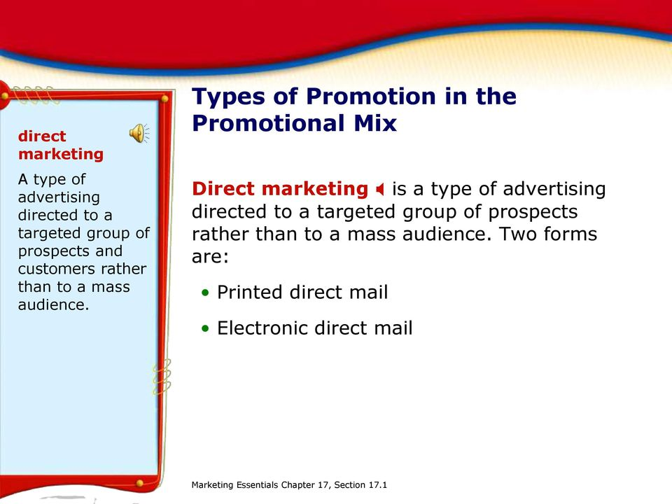 Types of Promotion in the Promotional Mix Direct marketing X is a type of advertising directed to