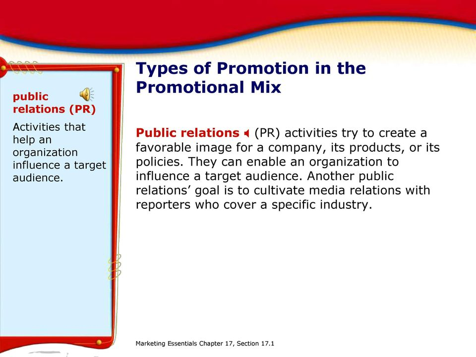 company, its products, or its policies. They can enable an organization to influence a target audience.