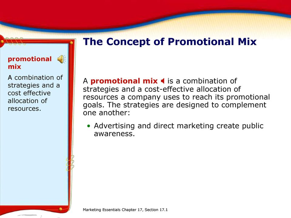 A promotional mix X is a combination of strategies and a cost-effective allocation of resources a company