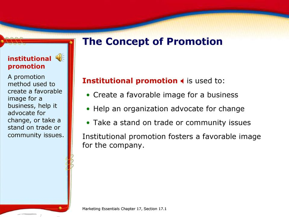 Institutional promotion X is used to: Create a favorable image for a business Help an organization advocate for