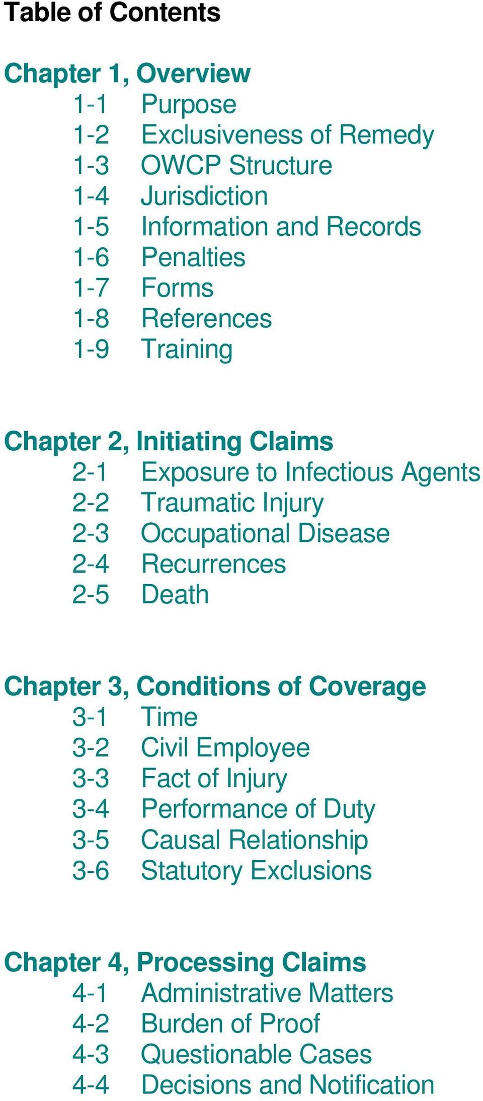 Disease 2-4 Recurrences 2-5 Death Chapter 3, Conditions of Coverage 3-1 Time 3-2 Civil Employee 3-3 Fact of Injury 3-4 Performance of Duty 3-5 Causal