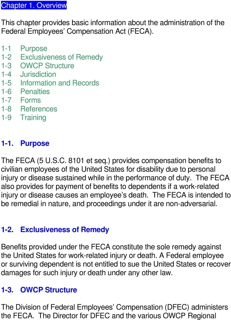 ) provides compensation benefits to civilian employees of the United States for disability due to personal injury or disease sustained while in the performance of duty.