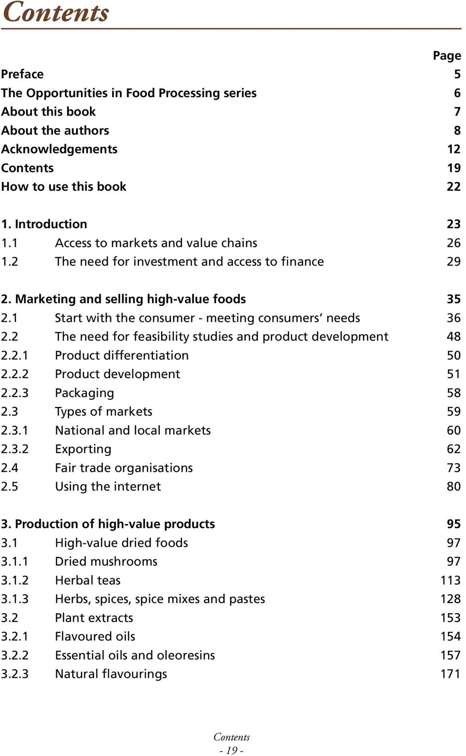 2 The need for feasibility studies and product development 48 2.2.1 Product differentiation 50 2.2.2 Product development 51 2.2.3 Packaging 58 2.3 Types of markets 59 2.3.1 National and local markets 60 2.