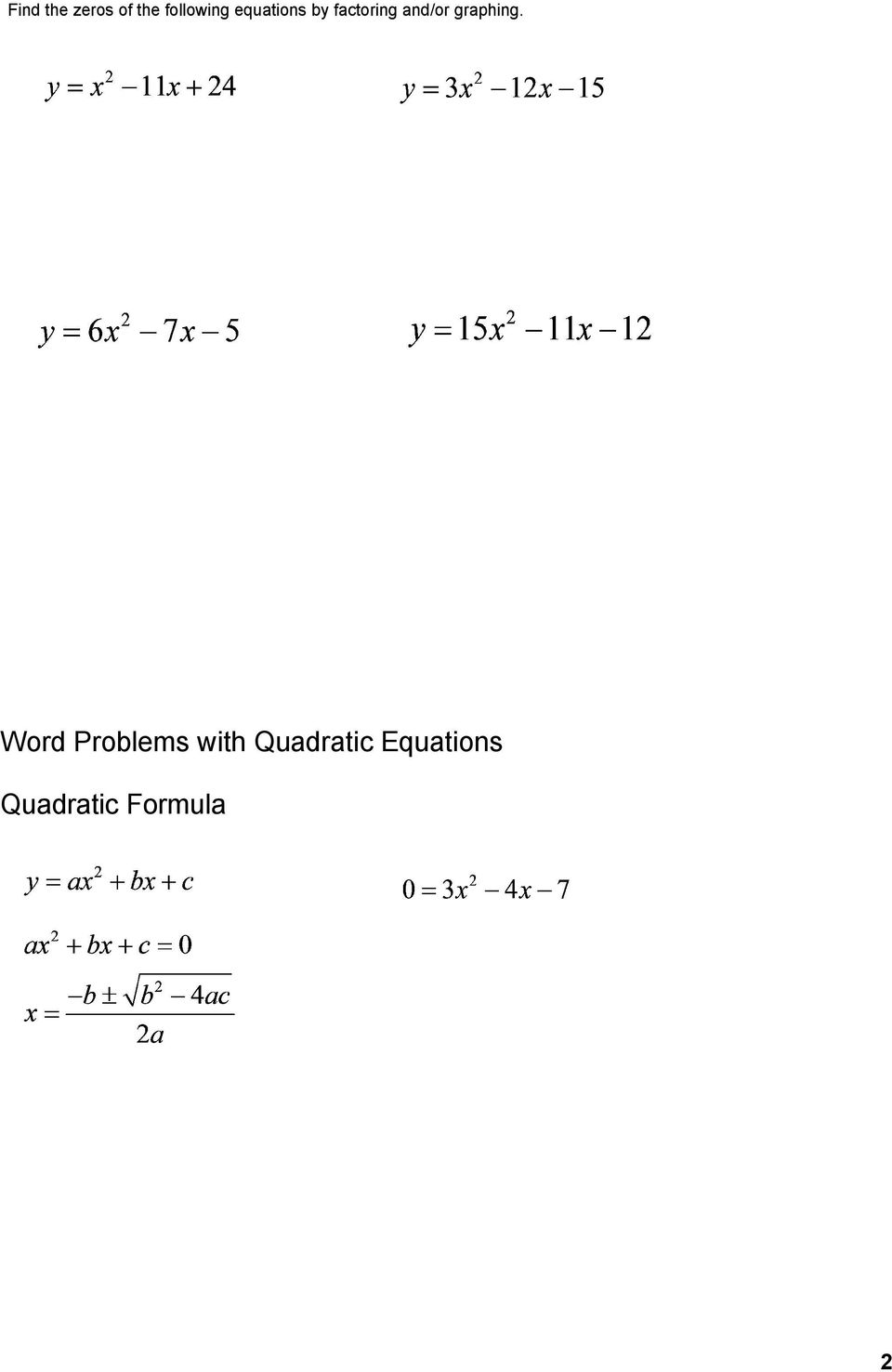 many word problems result in quadratic equations that need to be