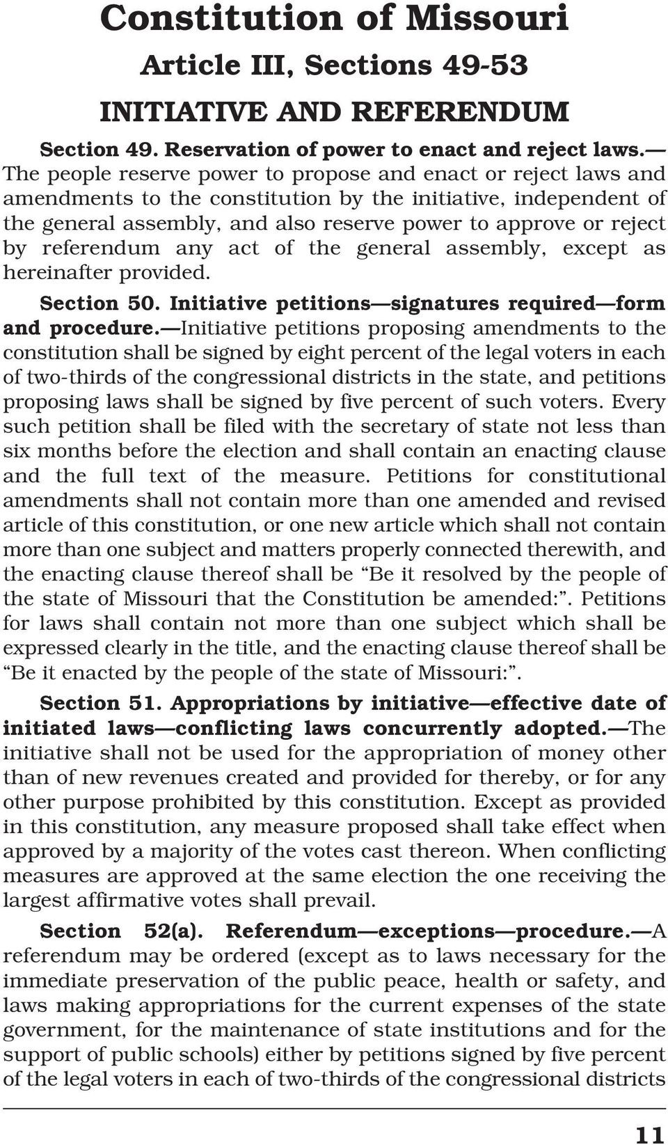 referendum any act of the general assembly, except as hereinafter provided. Section 50. Initiative petitions signatures required form and procedure.